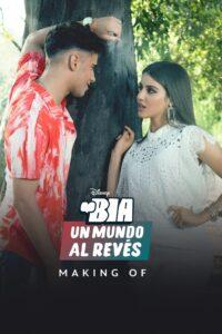 BIA: Un Mundo al Revés – Making Of