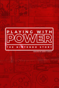 Playing with Power: The Nintendo Story