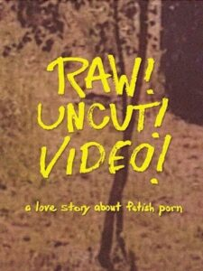 Raw! Uncut! Video!