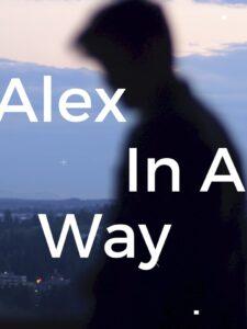 Alex in a Way